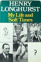 My life and soft times - Henry Longhurst